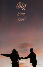 Big Bad Love 2 by Serpence
