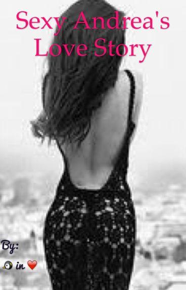 Sexy Andrea's Love Story