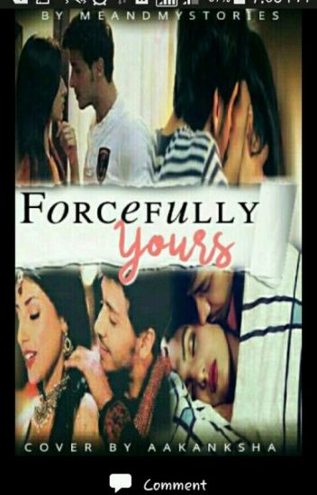 FORCEFULLY YOURS [#Wattys2016]