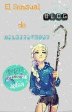 El Sensual Blog de HelssRodz by RiseoftheFrozenLove
