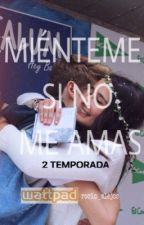 Miénteme si no me amas. - Calum Heaslip. [2TEMP] by rocio_alejos