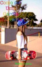 Como Ser Uma Garota Marrenta by Bia_Oliveira6620146