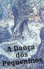 A Dança dos Pequeninos by KFelsky