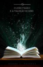 O livro mágico e a maldição do sono #Wattys2016 by NandaLTavares