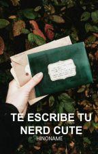 Te escribe tu Nerd Cute. by HINONAME