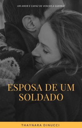 ESPOSA DE UM SOLDADO by thaynaradinuccii