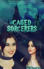 Caged Sorcerers  by rrunningwithdreamss
