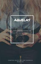 Aquelas by georgiamoreira_
