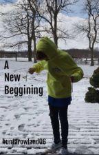 A New Beginning (Brandon Rowland fanfiction) by huntarowland01