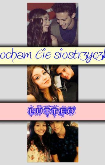 Kocham Cię Siostrzyczko || Lutteo♥