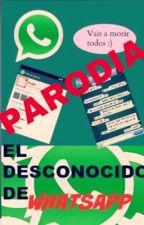 """[PARODIA] """"El Desconocido de WhatsApp"""" by marquitosis"""