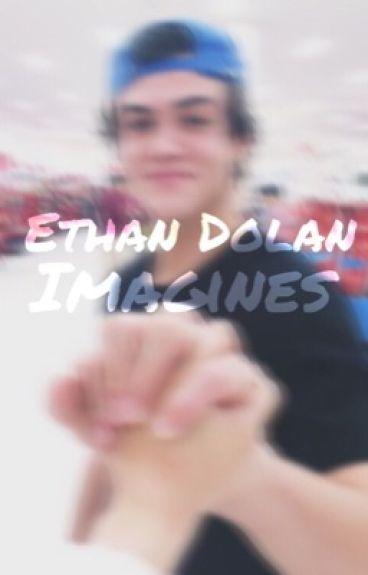 Ethan Dolan Imagines