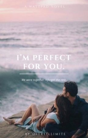 I'm perfect for you.(in revisione) by oltreillimite