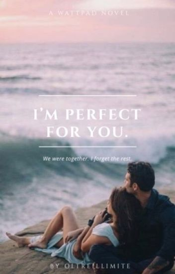 I'm perfect for you.(in revisione)