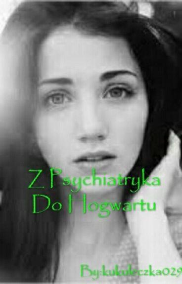 Z Psychiatryka Do Hogwartu