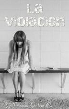 La Violación by YovannaRicardo