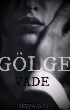 GÖLGE - VADE by darknesslilith