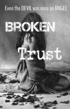 Broken Trust by Hameeda1590