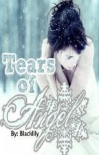Tears of Angel (The Sequel)-In His Point of View by BlackLily