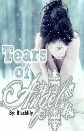 Tears of Angel (The Sequel)-In His Point of View