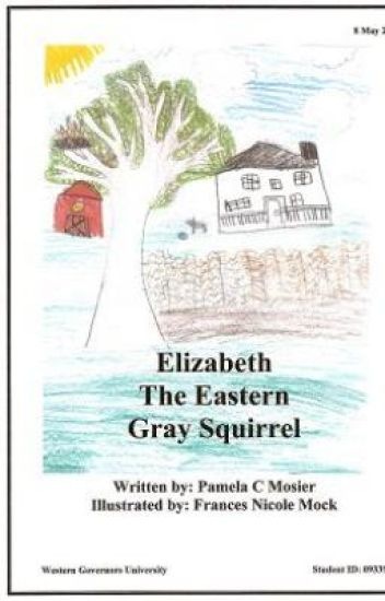 The Adventures of Elizabeth, the Eastern Gray Squirrel