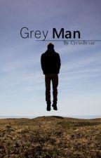 Grey Man by CyrusBriar