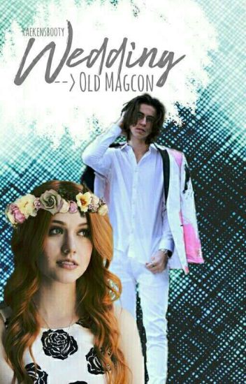 Wedding --> Old Magcon [T4]