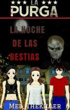 LA PURGA: La Noche de las Bestias by Mel_TheKiller
