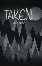 TAKEN  by AllaKush