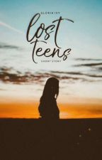 Lost Teens #Wattys2016 by Photosynthese
