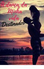 The Dancy of my life (Destinados) by NahBarros_