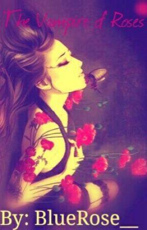 The Vampire of Roses by BlueRose__