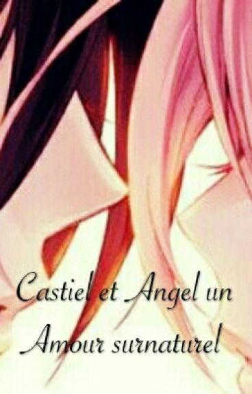 Castiel Et Angel Un Amour Surnaturel  (Amour Sucré) (Réécriture)