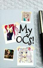 My OCs! by FantasyIsntDead