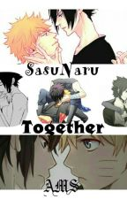 SasuNaru  TOGETHER by AniMaStorys