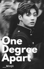 ~One Degree Apart~ BTS Jungkook Fan-Fiction by __Minjii