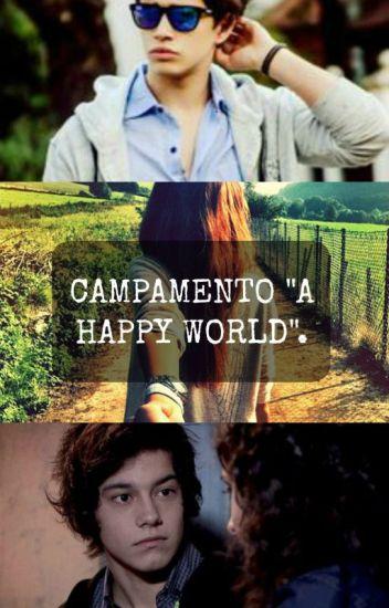 """CAMPAMENTO """"A HAPPY WORLD """" AGUSTIN BERNASCONI Y TU)"""
