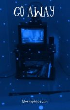 Go away ~ Joshler by blurryphacedun