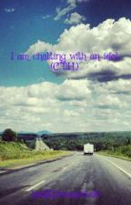 I am chatting with an idot (C.T.H.) by IamADreamerLife