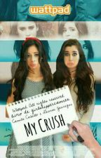 My Crush (Revisão) by GIRLSHIPPERCAMREN