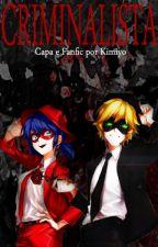Criminalista | COMPLETO by Kimiyo_