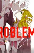Problems by QueenJackunzel