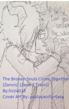 The Broken Souls Come Together {Zanvis} (Zane X Travis) by Lizzia515