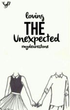 Loving The Unexpected  by MyDearestOne