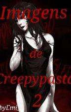 Imagens de creepypasta 2  by BabyEmi_