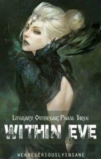 Phase 3: Within Eve by weareseriouslyinsane