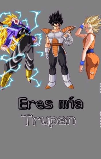 Eres mía |Trunks x Pan|