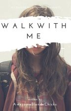 Walk With Me // Enid by JustHayden