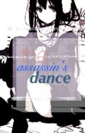 The Assassin's Dance➰{I own this} by MMfrozenwaves_inc