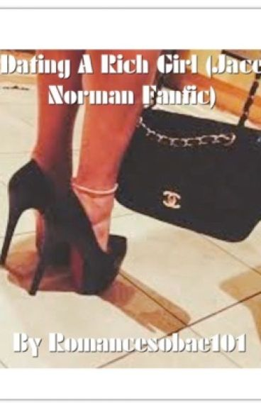 Dating A Rich Girl (Jace Norman Fanfic)